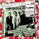 Radiation Reissues Kids, The - Naughty Kids LP