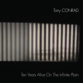 Conrad, Tony - Ten Years Alive On The Infinite Plain 2xLP