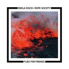 Tesco Ebola Disco/Rope Society - Flies For Friends LP