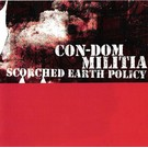 Con-Dom/Militia - Scorched Earth Policy CD