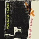 Dark Entries Van Kaye + Ignit - A Slight Delay 2xLP
