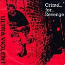 Video Disease Ultra Violent – Crime... For... Revenge 7""