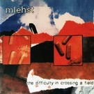 Hospital Productions Mlehst - The Difficulty In Crossing A Field 2xLP