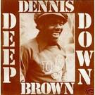 Brown, Dennis - Deep Down LP