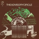 Advisory Circle, The - From Out Here CD