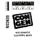 Generations Unlimited GENCON - New Dramatic Electronic Music CS
