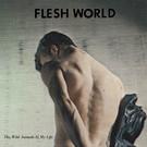 Iron Lung Flesh World - The Wild Animals In My Life LP