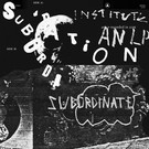 Sacred Bones Institute - Subordination LP