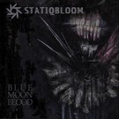 Statiqbloom - Blue Moon Blood LP