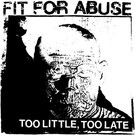 Painkiller Fit For Abuse - Too Little Too Late 7""
