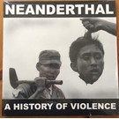 Deep Six Neanderthal - A History Of Violence single-sided LP