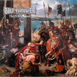 Earache Bolt Thrower - The IVth Crusade LP