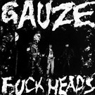 XXX Records Gauze - Fuck Heads LP