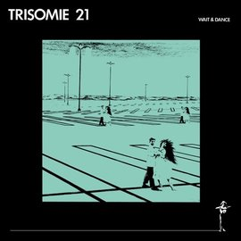 Dark Entries Trisomie 21 - Wait And Dance LP