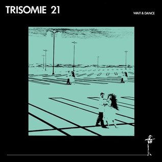 Dark Entries Trisomie 21 - Wait And Dance LP