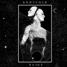 """Bodyvoid - Ruins 12"""""""