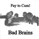 Reachout International Bad Brains - Pay to Cum 7""