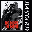 Not On Label Bastard - No Hope In Here CD
