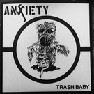 Anxiety - Trash Baby 7""