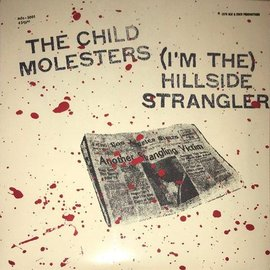 Child Molesters, The - (I'm The) Hillside Strangler 7""