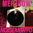 Hospital Productions Merzbow - Noisembryo 2xLP