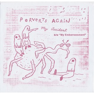 Total Punk Perverts Again ‎- My Accident b/w My Embarrassment 7""
