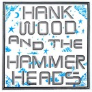 Toxic State Hank Wood And The Hammerheads - 3rd LP