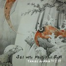 Sei With Master Of Ram - Traces Remain EP
