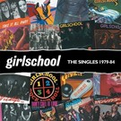 Real Gone Music Girlschool - The Singles 1979-1984