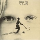 One Way Static Records Popol Vuh - For You And Me LP