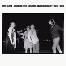 The Klitz - Rocking The Memphis Underground 1978-1980 LP