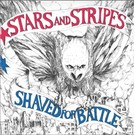Taang! Records Stars And Stripes - Shaved For Battle LP