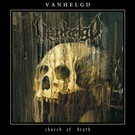 Nuclear War Now! Productions Vanhelgd - Church Of Death LP
