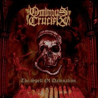 Ominous Crucifix ‎- The Spell Of Damnation LP