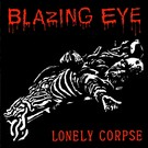 La Vida Es Un Mus Blazing Eye - Lonely Corpse 7""