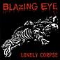 """La Vida Es Un Mus Blazing Eye - Lonely Corpse 7"""""""