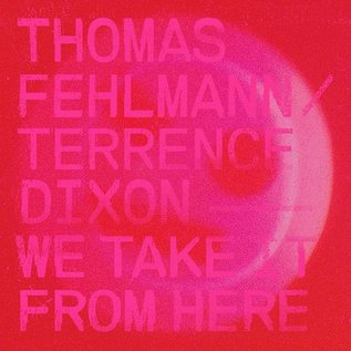 Tresor Fehlmann, Thomas/Dixon, Terrence - We Take It From Here 2xLP