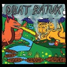 Obat Batuk - Songs About Tigers, Dragons, N' Sausages LP