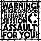 """Hardcore Survives C - Warning! Neighborhood Nuisance Session Assault For You! 7"""""""