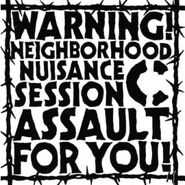 Hardcore Survives C - Warning! Neighborhood Nuisance Session Assault For You! 7""