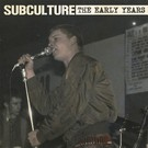 Subculture ‎– The Early Years LP