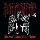 Nuclear War Now! Productions Blasphemy - Blood Upon The Altar LP (Die Hard)