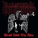 Nuclear War Now! Productions Blasphemy - Blood Upon The Altar LP