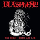 Nuclear War Now! Productions Blasphemy - Live Ritual - Friday The 13th LP (Die Hard)