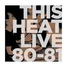 Modern Classics This Heat - Live 80-81 LP