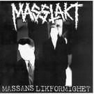 """Masslakt – Massans Likformighet 7"""""""