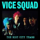 Radiation Reissues Vice Squad ‎– The Riot City Years