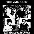 Havoc Varukers - Led To The Slaughter 7""