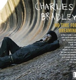 Charles Bradley - No Time For Dreaming LP