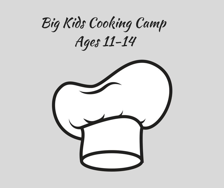 Big Kids Cooking Camp Ages 11-14